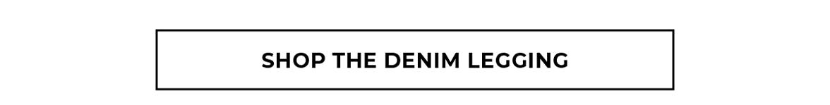 Shop the Denim Legging
