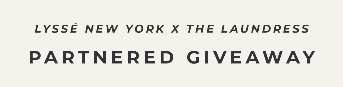 Lysee New York x The Laundress Partnered Giveaway