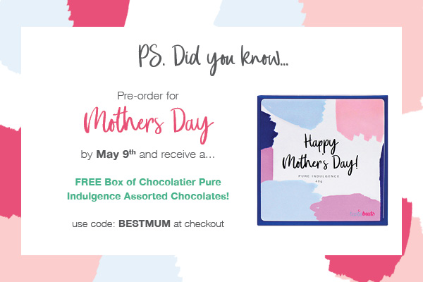 Preorder for Mother's Day and receive and box of Mother's Day Chocolatier Chocolate.