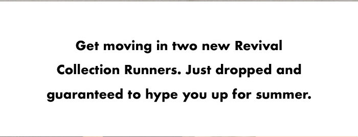 Get moving in two new Revival Collection runners.