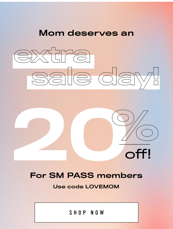 Mom deserves an extra sale day! 20% off