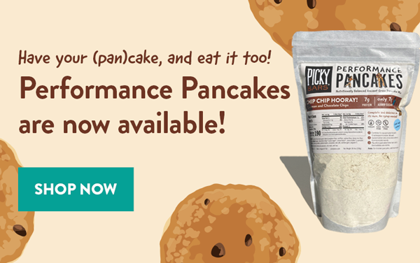 Picky Performance Pancakes are here!