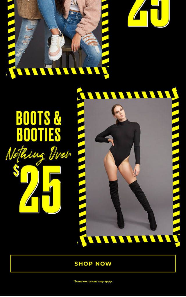 BOOTS & BOOTIES NOTHING OVER $25 SHIOP NOW