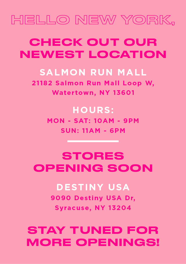 HELLO NY, CHECK OUT OUR NEWEST LOCATION at Salmon Run Mall!