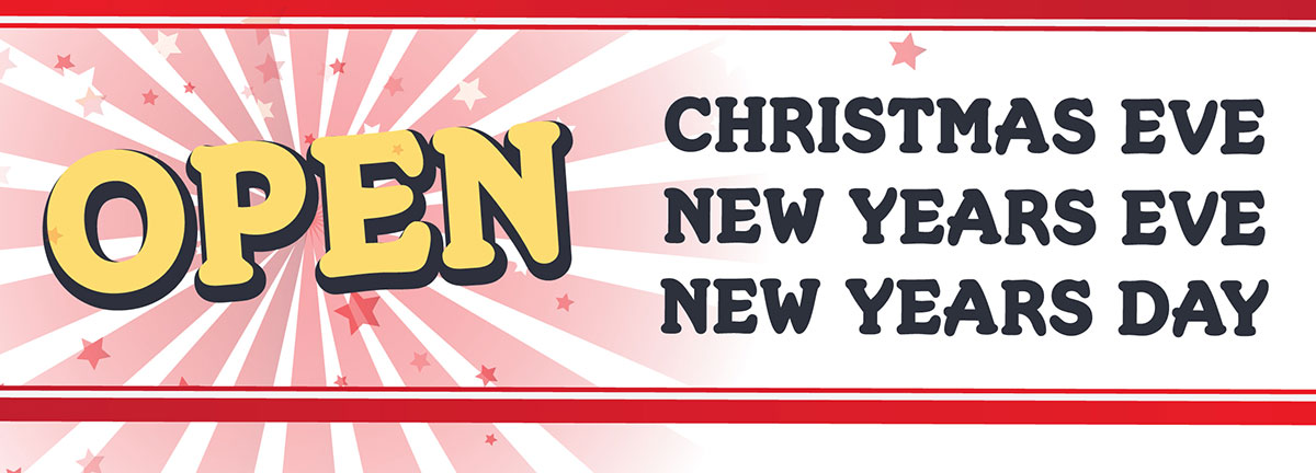 OPEN | CHRISTMAS EVE | NEW YEARS EVE | NEW YEARS DAY
