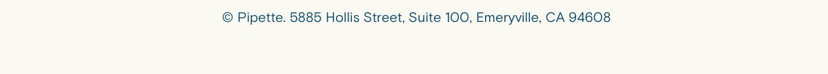 Copywright. Pipette. 5885 Hollis Street, Suite 100, Emeryville CA 94608
