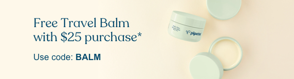 Free Travel Baby Balm with $25 purchase.* Use code: BALM