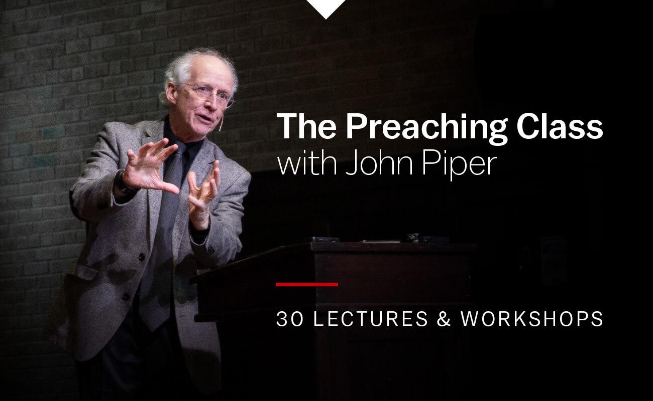 Piper's Preaching Class