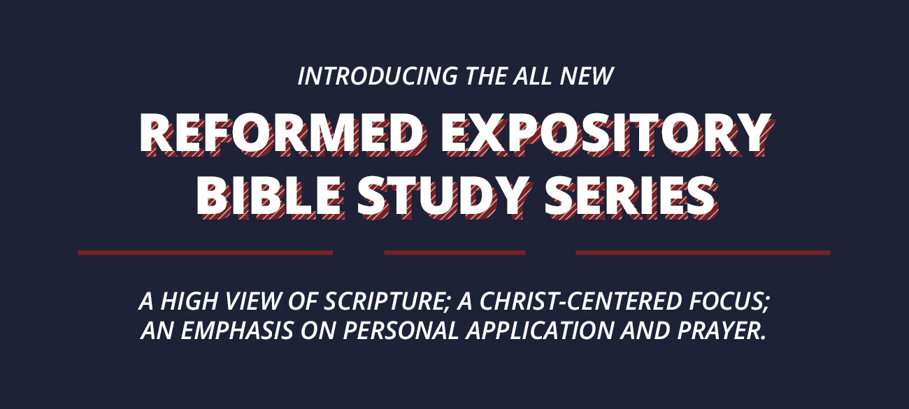 Reformed Expository Bible Studies
