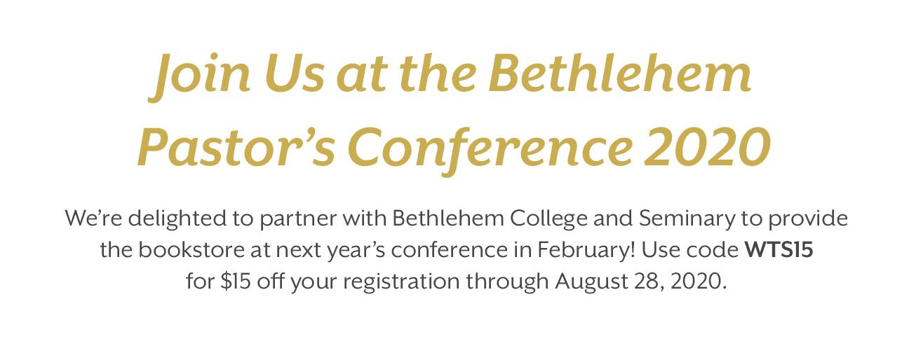 Bethlehem Pastor's Conference 2021