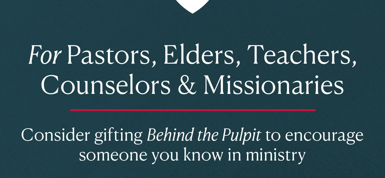 Introducing Behind the Pulpit