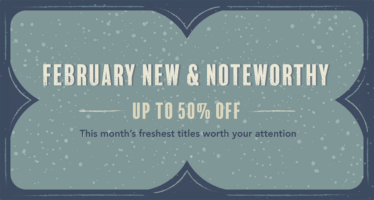 February New & Noteworthy