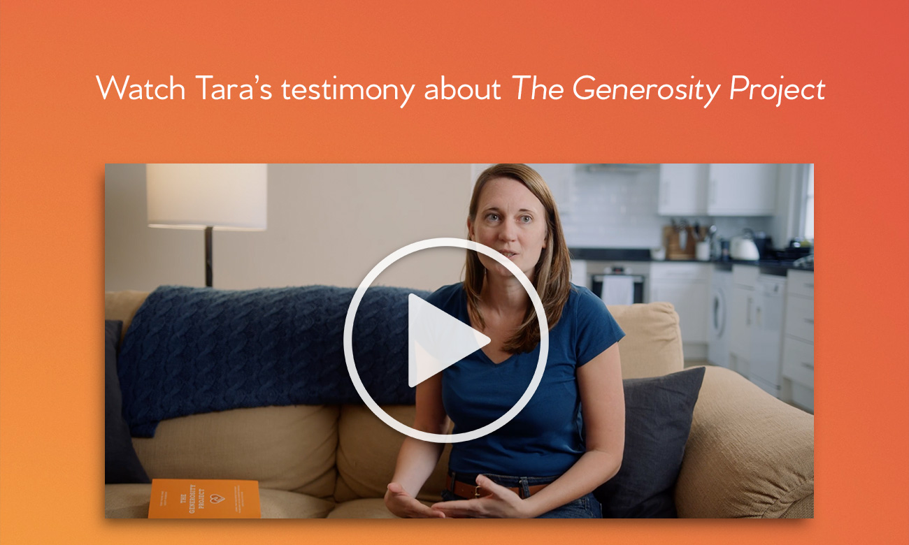 The Generosity Project - Tara's Testimony