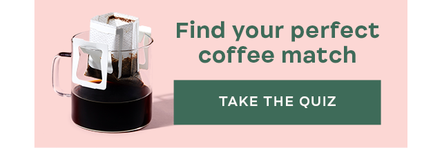 Find your perfect coffee match