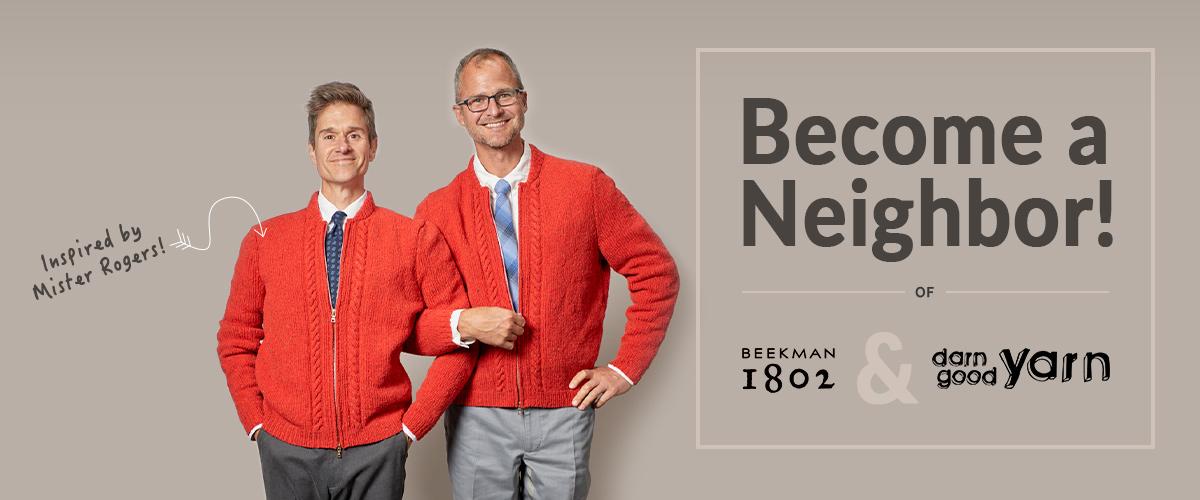 Become a Neighbor! Beekman 1802 & Darn Good Yarn. Inspired by Mister Rogers