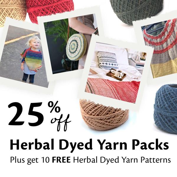 Save 25% on Herbal Dyed Yarn Packs. Plus get 10 Free Herbal Dyed Yarn Patterns