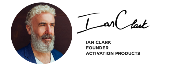 Ian Clark: Founder of Activation Products