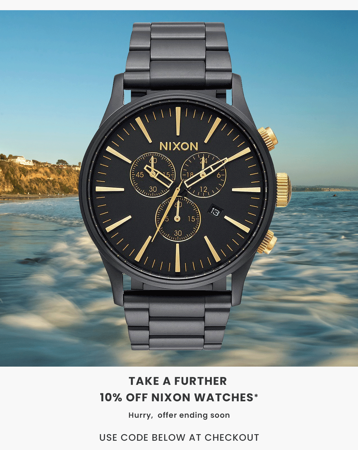 Take a further 10% off Nixon Watches. Shop Now.
