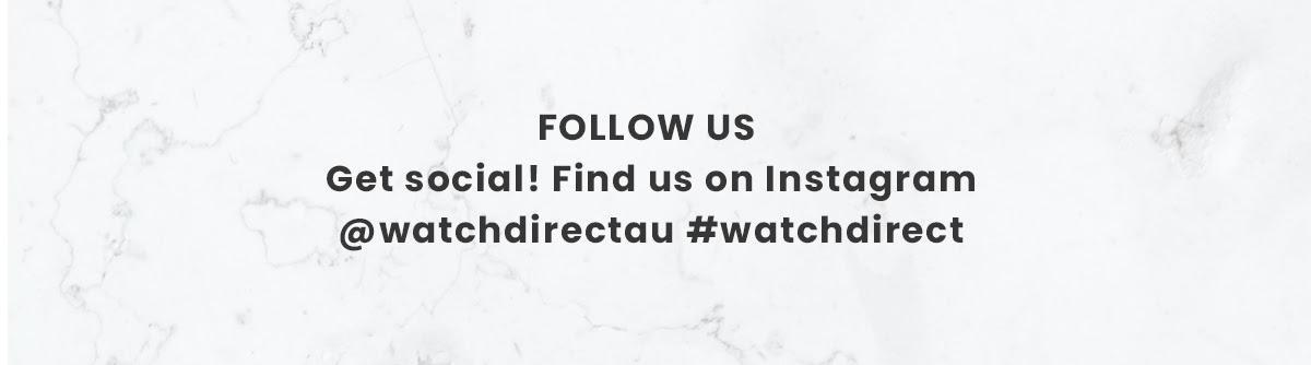 Follow us. Get Social! Find us on Instagram.
