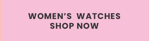 Women's Watches. Shop Now.