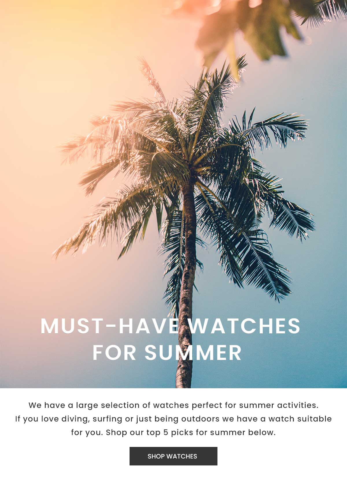 Must-Have Watches For Summer. Shop Watches.