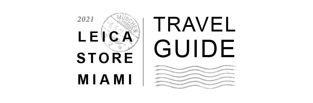 Leica Store Miami 2021 Travel Guide