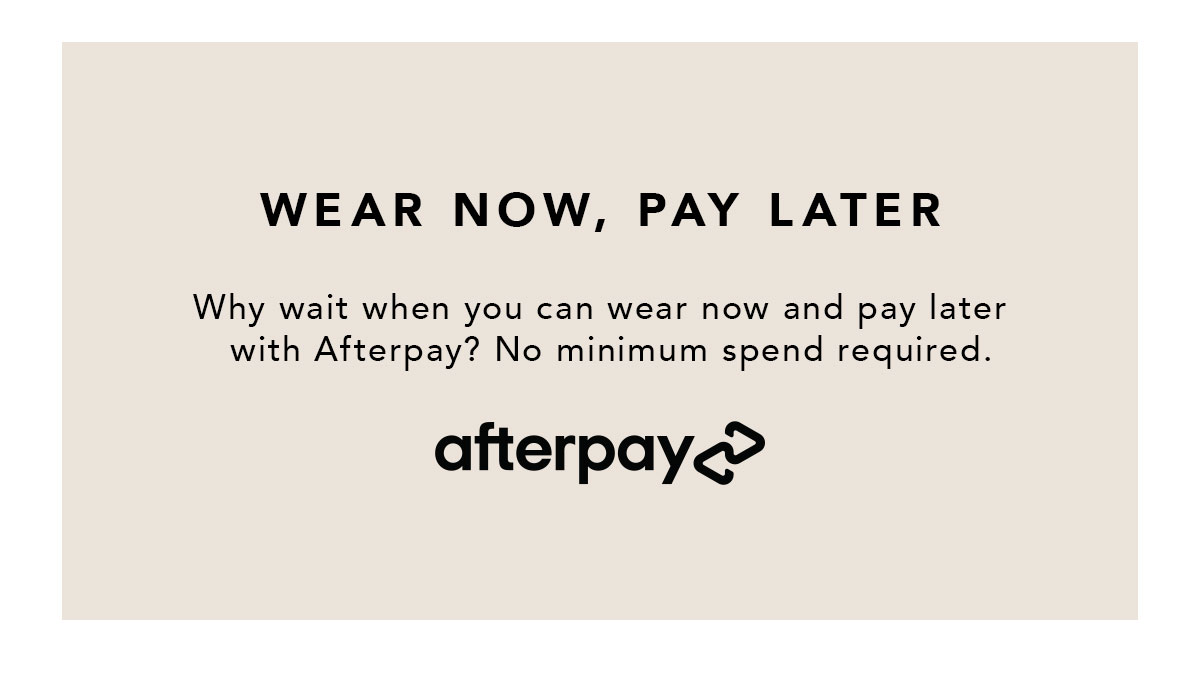 Wear Now Pay Later x Afterpay