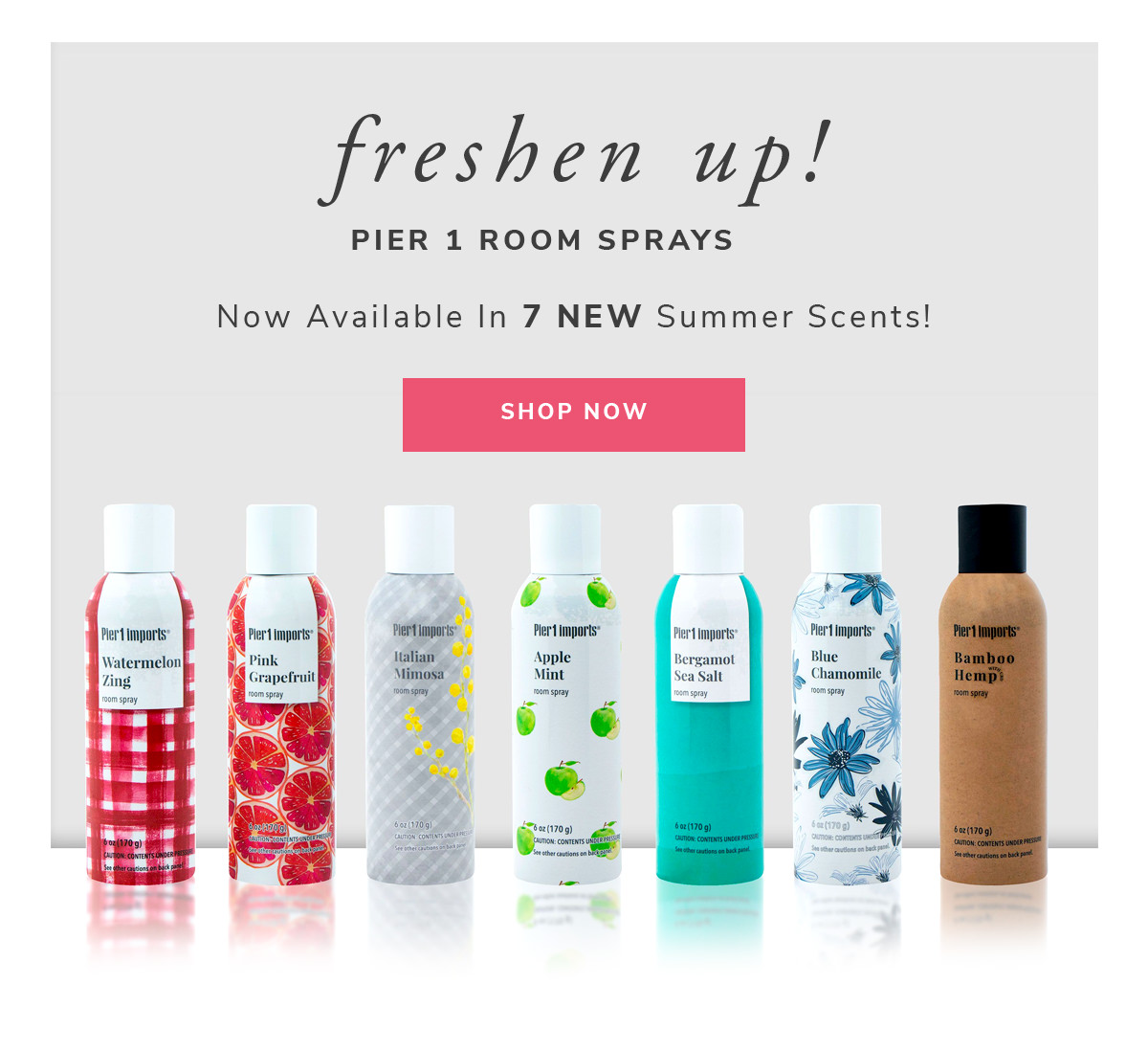 Freshen Up! Pier 1 Room Sprays. Now Available in 7 NEW Summer Scents!