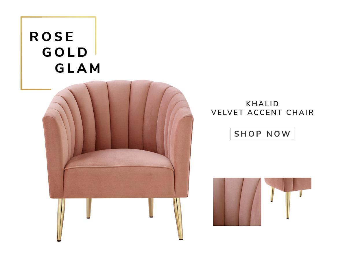 Rose Gold Glam. Khalid velvet accent chair   SHOP NOW