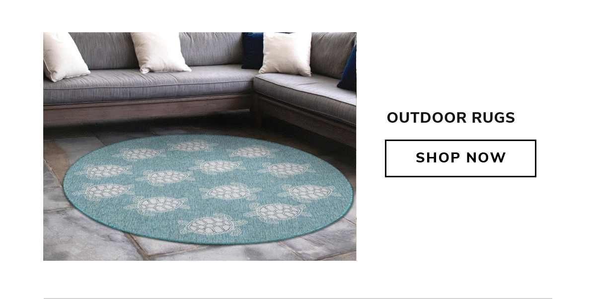 OUTDOOR RUGS   SHOP NOW