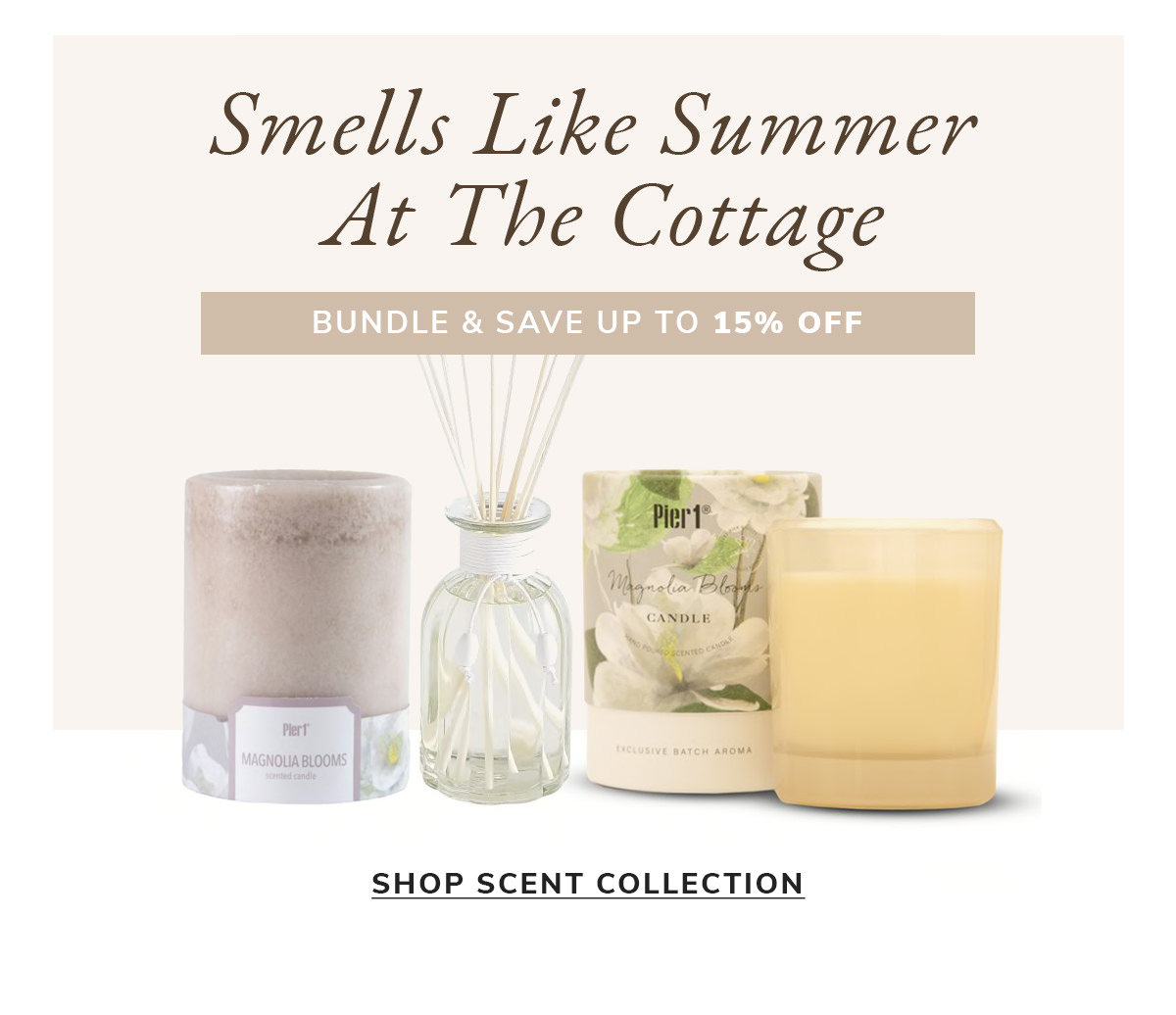 Smells like summer at the cottage. Bundle & Save up to 15%   SHOP SCENT COLLECTION