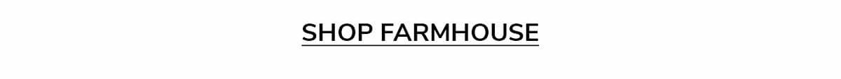 SHOP FARMHOUSE