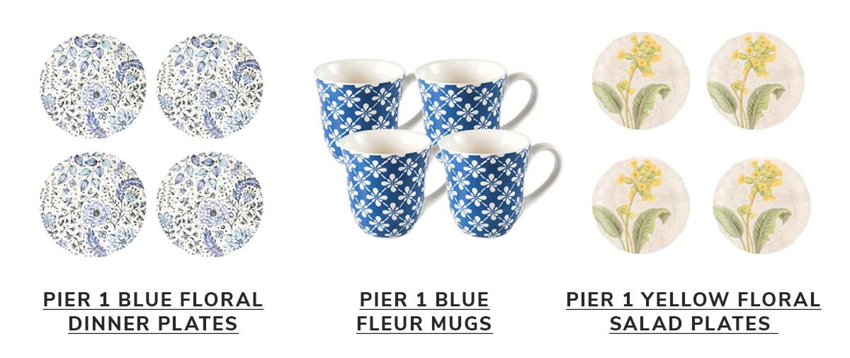 Pier 1 Blue Floral Dinner Plates, Set of 4, Pier 1 Blue Fleur Mugs, Set of 4, Pier 1 Yellow Floral Salad Plates, Set of 4   SHOP NOW