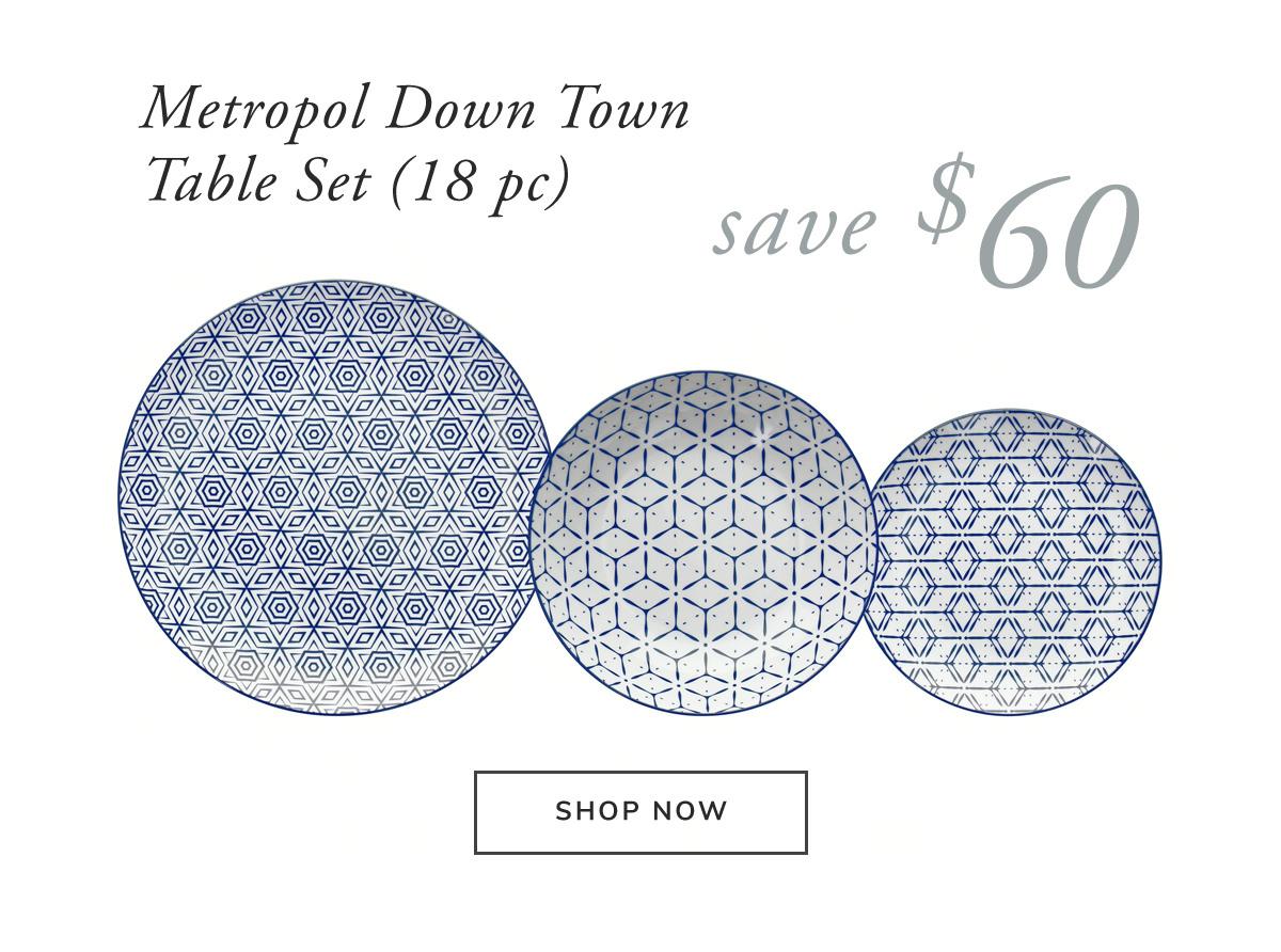 Metropol Down Town 18PC Table Set. Save $60 | SHOP NOW