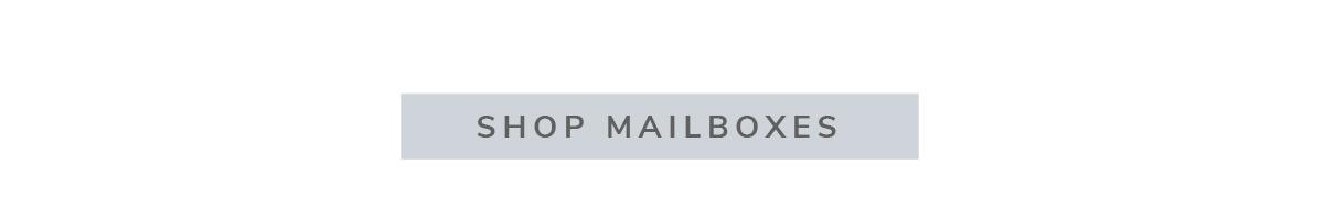 SHOP MAILBOXES | SHOP NOW