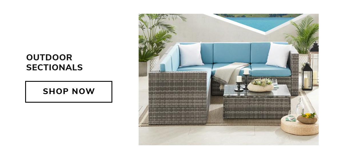 OUTDOOR SECTIONALS   SHOP NOW