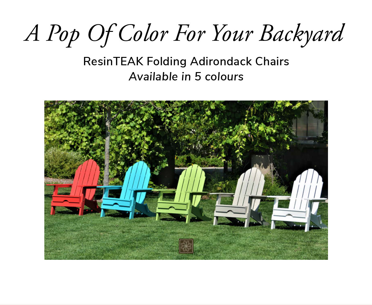 A pop of color for your backyard. ResinTEAJ Foding Adirondack Chairs Available in 5 colors.   SHOP NOW