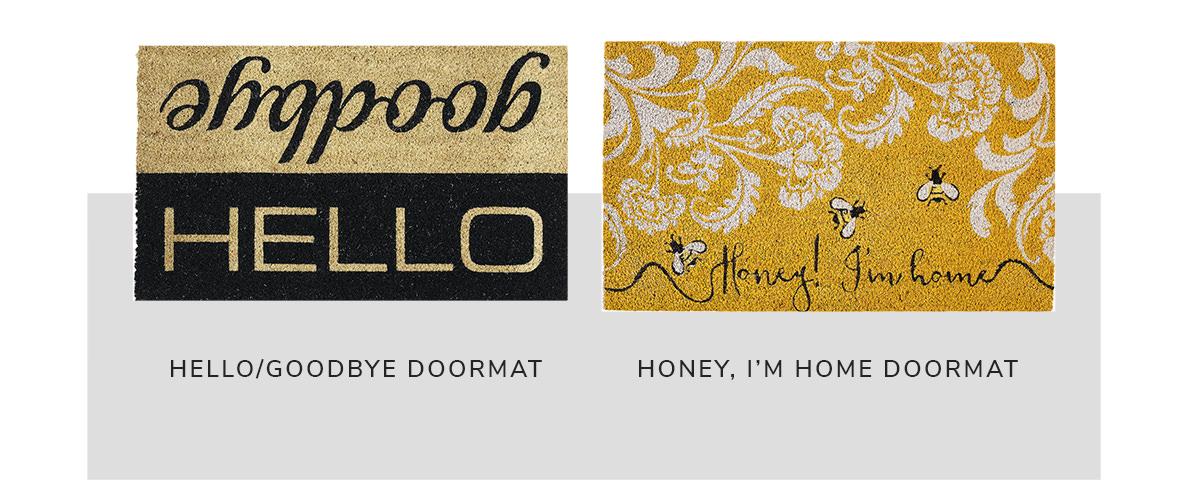 Hello/Goodbye Doormat and Honey I'm Home Doormat | SHOP NOW