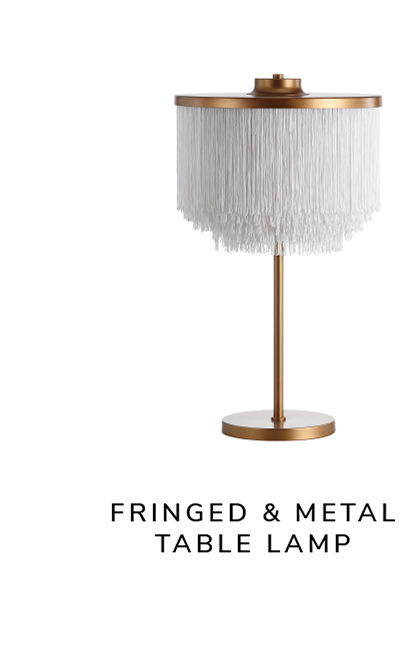 Fringed & Metal Table Lamp   SHOP NOW