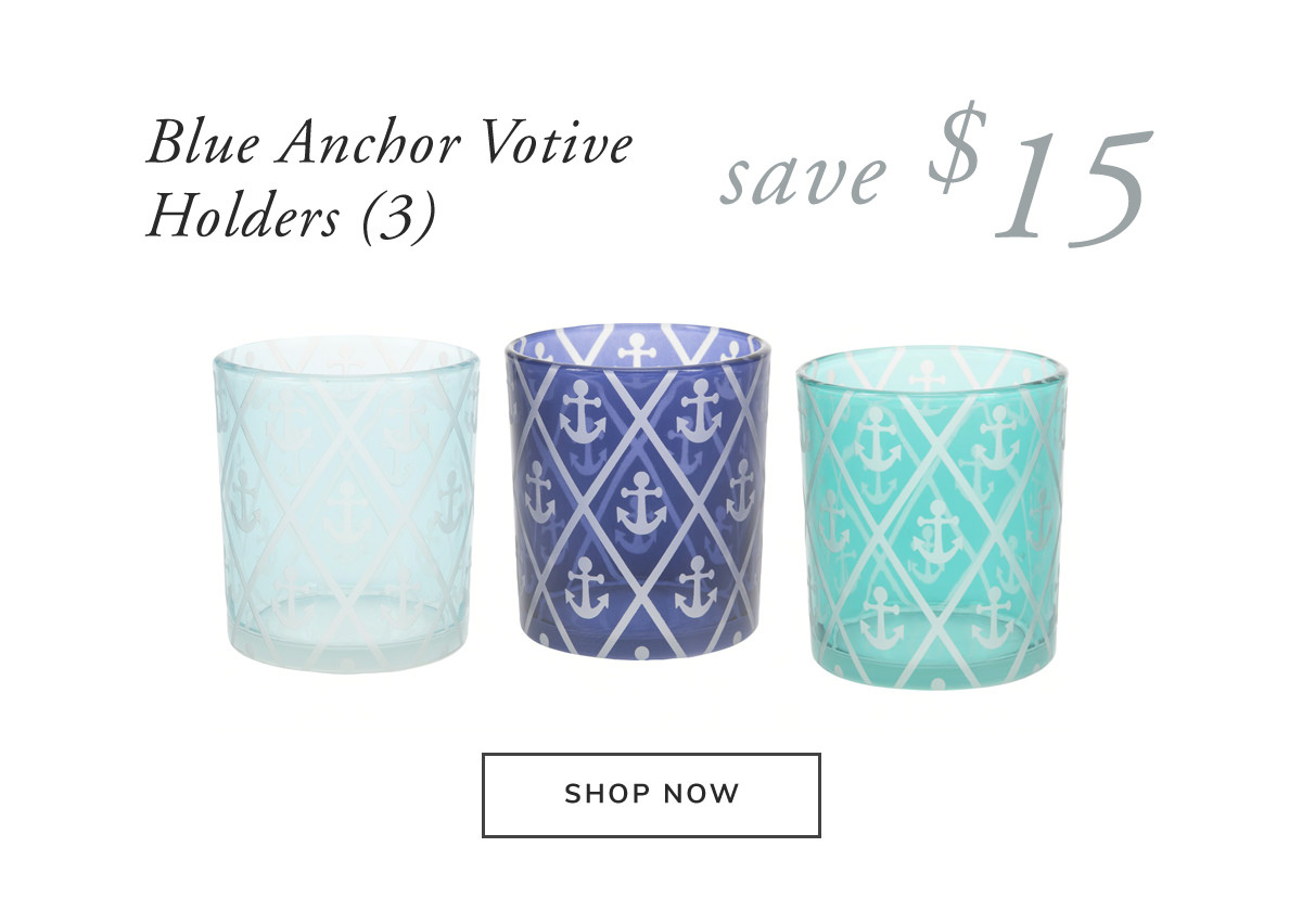 Blue Anchor - 3 Assorted Votive Holders. Save $15 | SHOP NOW