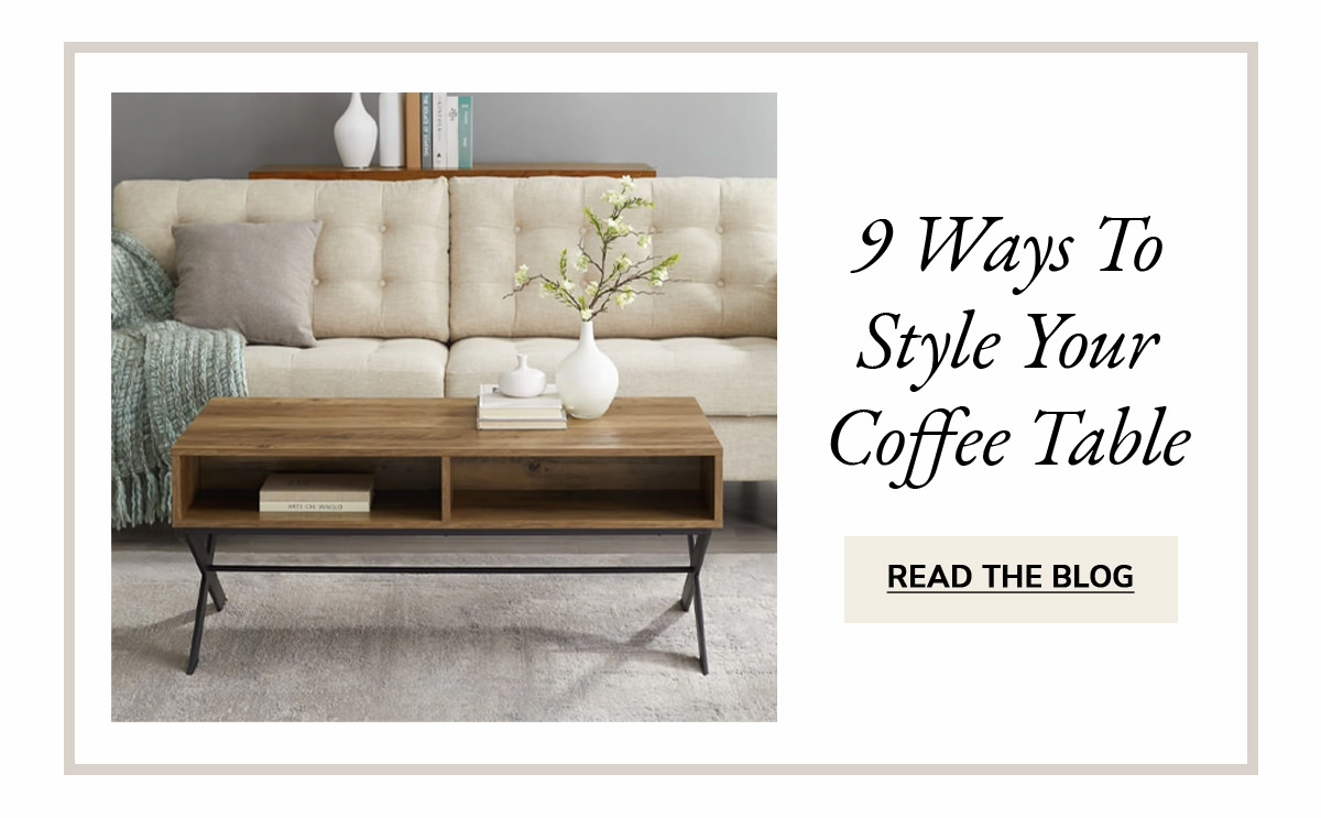 9 Ways to style your coffee table | READ THE BLOG | SHOP NOW
