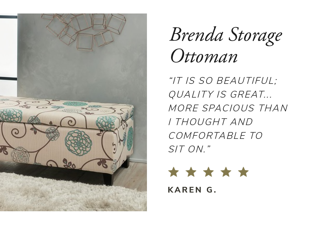Brenda Storage Ottoman. ' It is so beautiful. Quality is great, more spacious than I thought and comfortable to sit on' | SHOP NOW