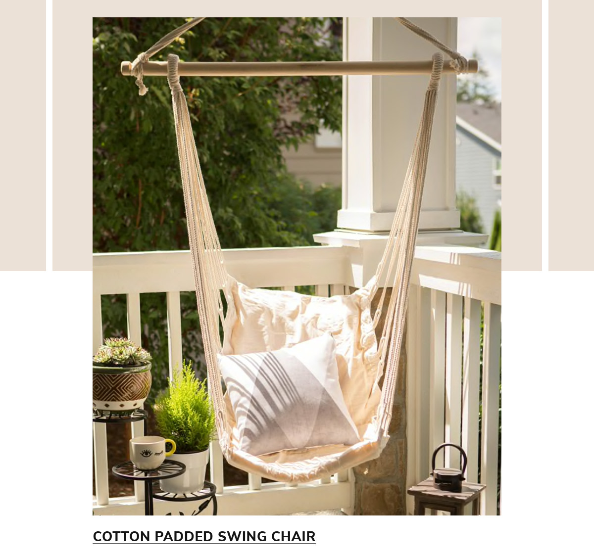 Cotton Padded Swing Chair   SHOP NOW