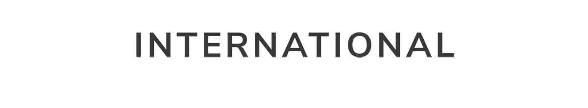 INTERNATIONAL   SHOP NOW