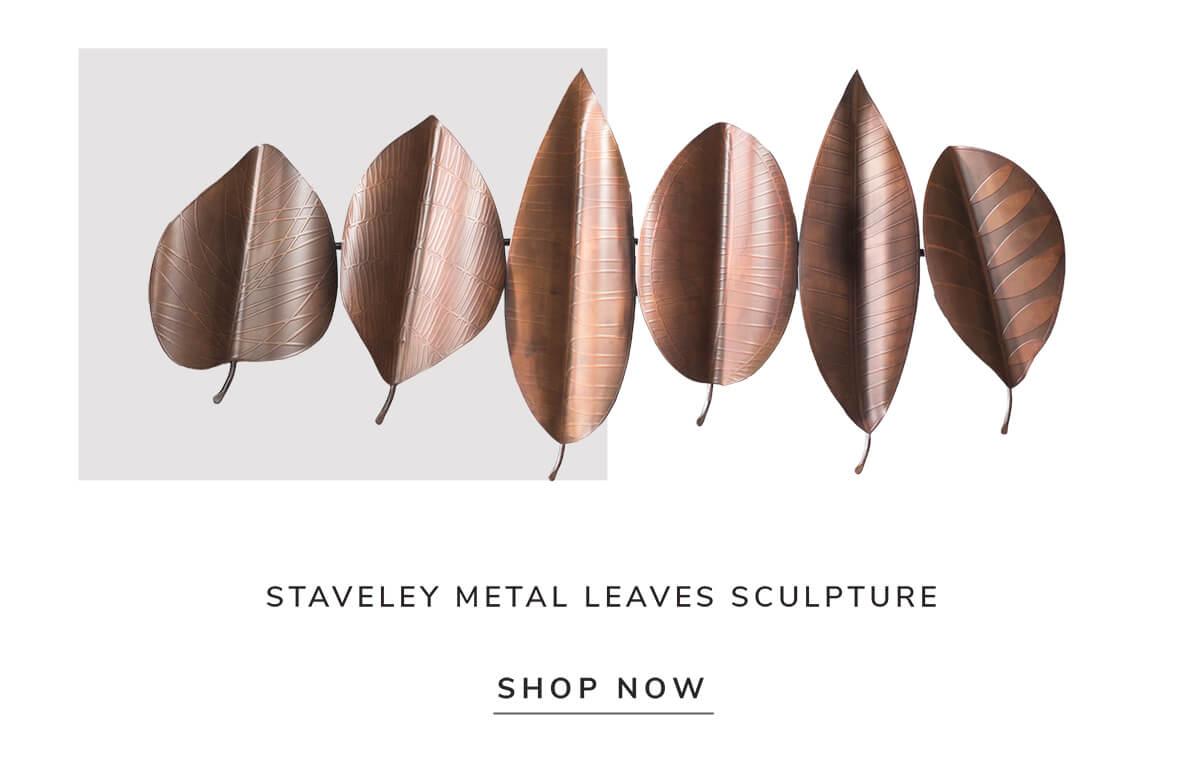 Staveley metal leaves sculpture   SHOP NOW
