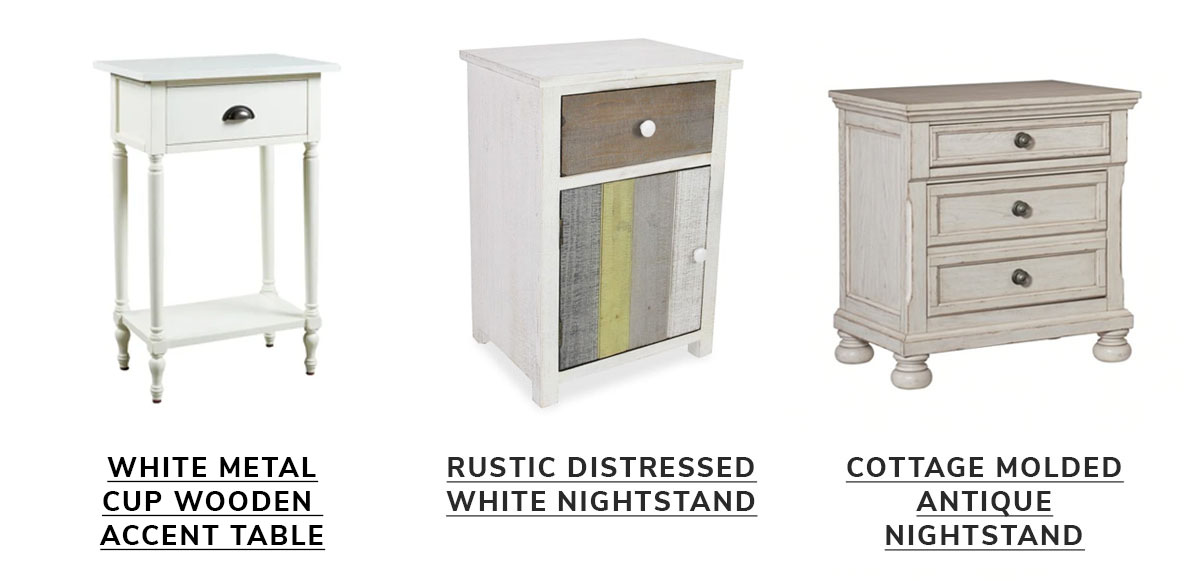 White Metal Cup Pull and Turned Legs 1-Drawer Wooden Accent Table, Rustic Distressed White Nightstand, Cottage Molded Details and Bun feet 2-Drawer Antique White Nightstand   SHOP NOW
