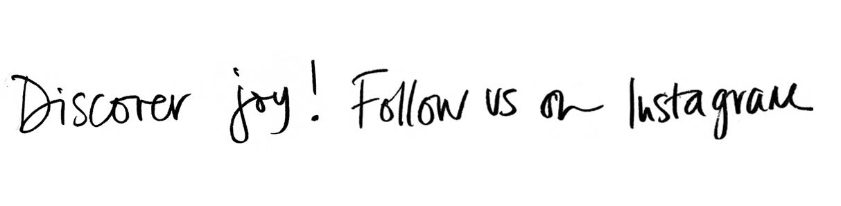 Discover joy! Follow us on Instagram