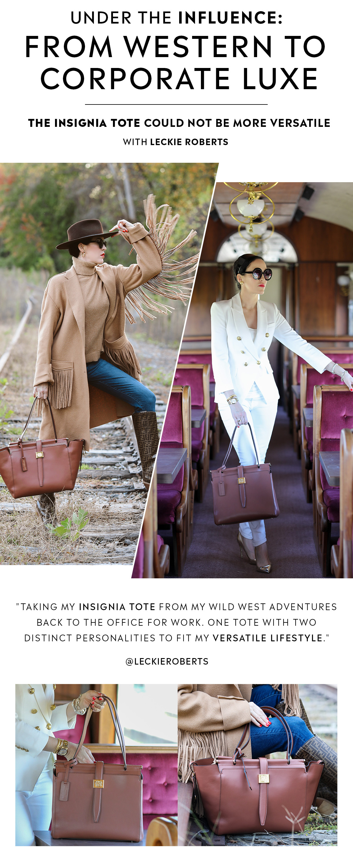 Under the Influence: From Western to Corporate Luxe   The Insignia Tote could not be more versatile - with Leckie Roberts   Shop Now