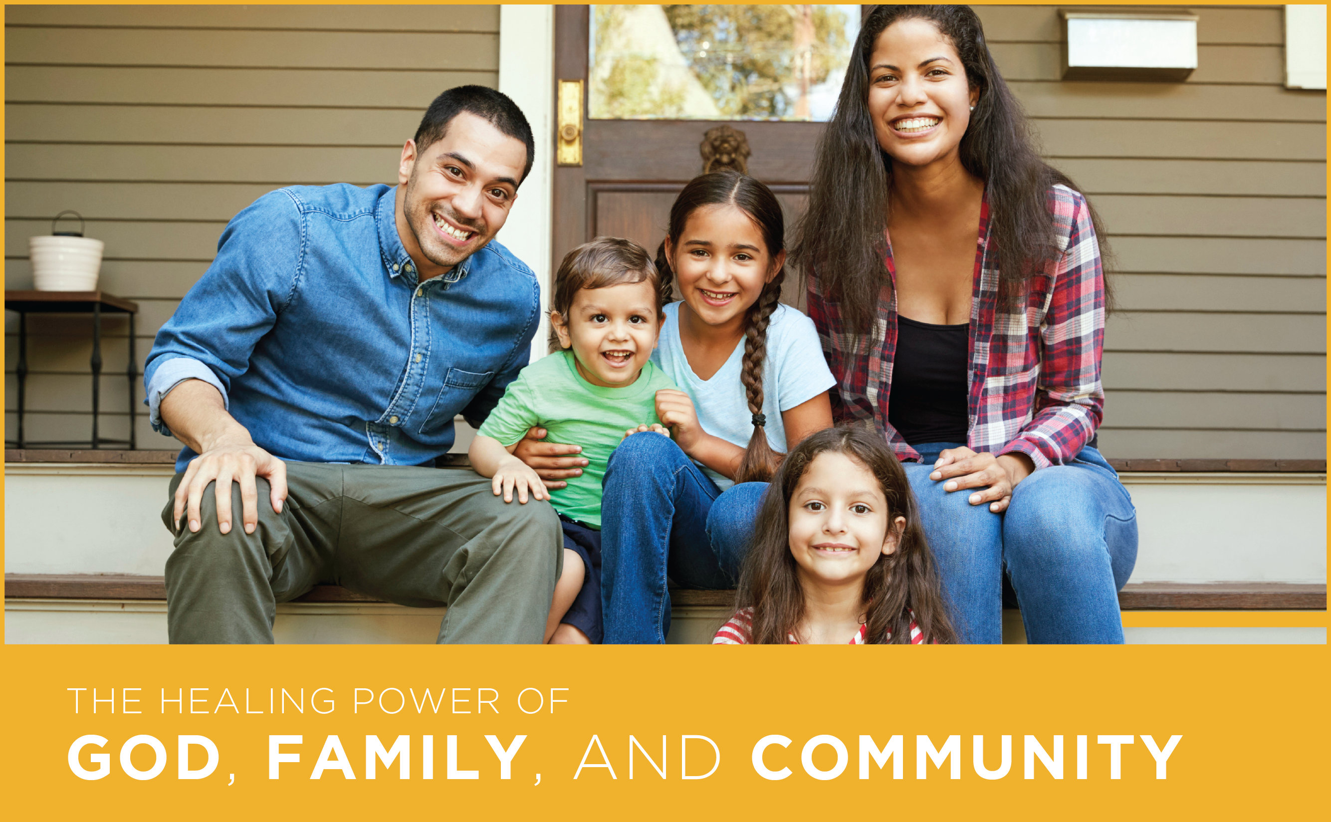The healing power of God, family, and community.