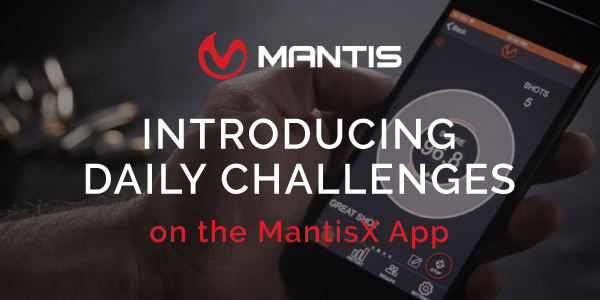 MANTIS - INTRODUCING DAILY CHALLENGES ON THE MANTISX APP